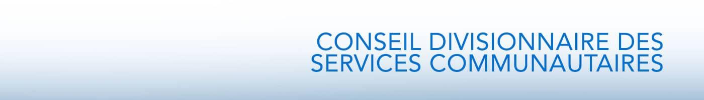 conseil divisionnaire des services communautaires