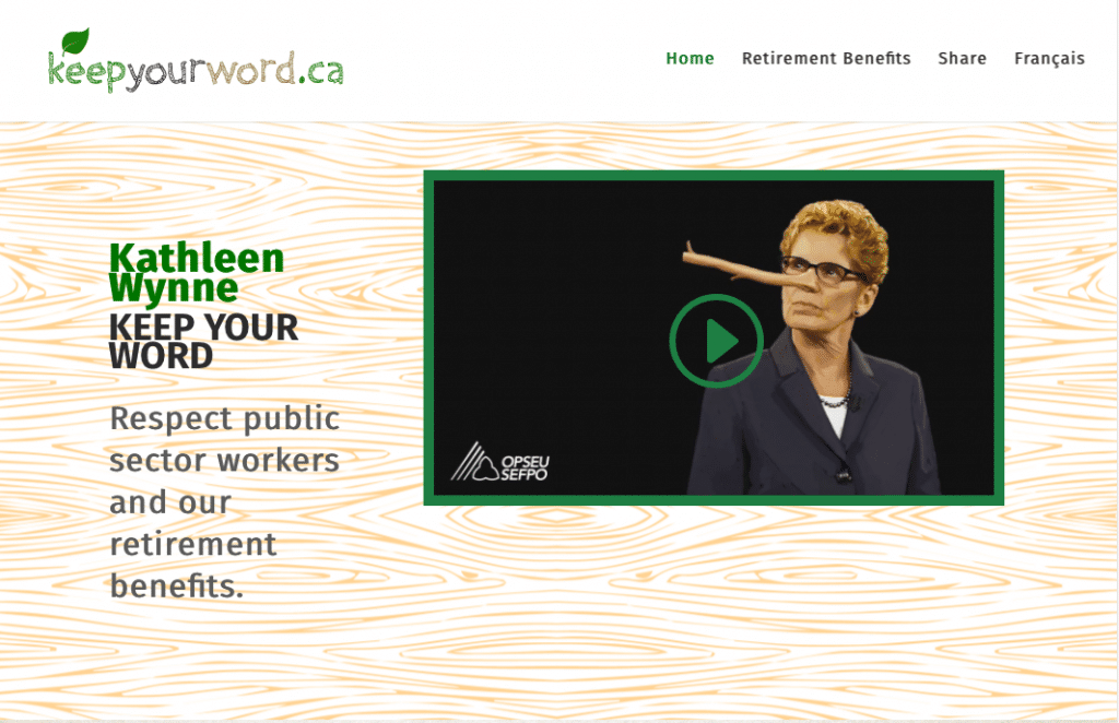 Screenshot of website called keepyourword.ca. Kathleen Wynne keep your word. Respect public sector workers and our retirement benefits.