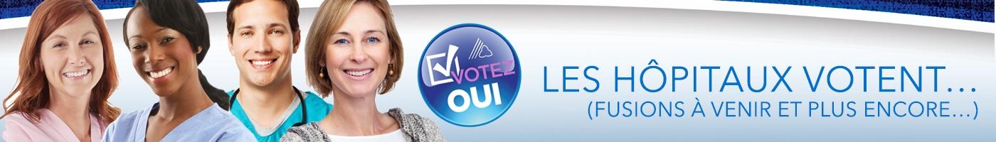 Votez Oui. Les hopitaux votent... (fusions a venir et plus encore)