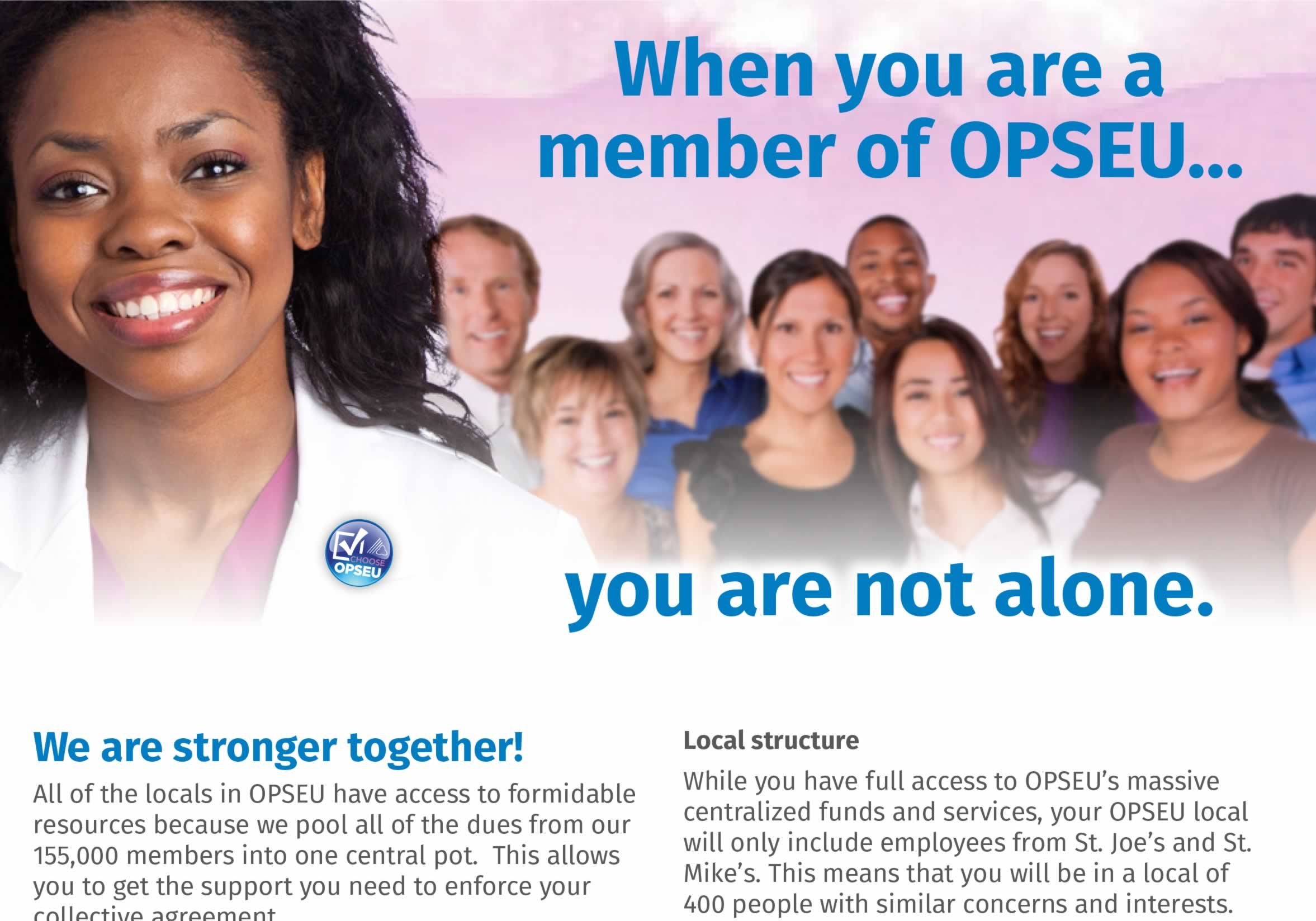 When you are a member of OPSEU, you are not alone.