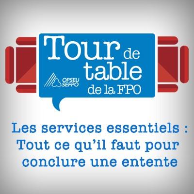 Tour de table de la FPO - SEFPO - Les services essentiels : Tout ce qu'il faur pour conclure une entente