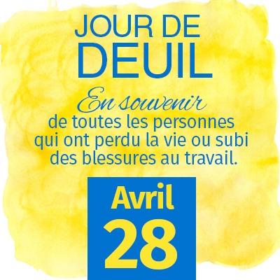 Jour de deuil - En souvenir de toutes les personnes qui ont perdu la vie ou subi des blessures au travail - Avril 28
