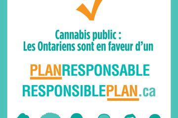 Cannabis public : Les Ontariens sont en faveur d'un plan responsable - responsibleplan.ca