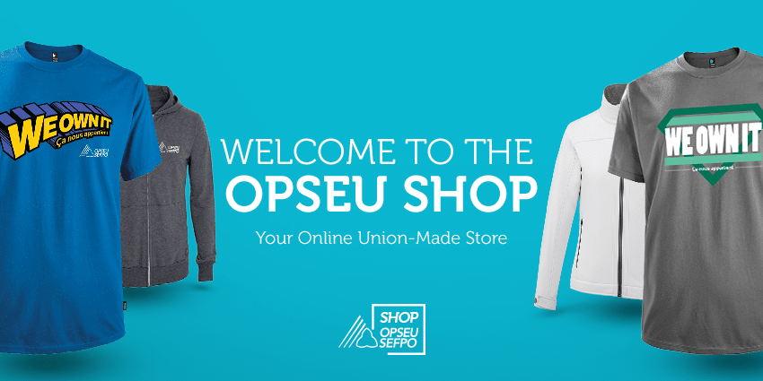 Welcome to the OPSEU Shop - Your Online Union-Made Store
