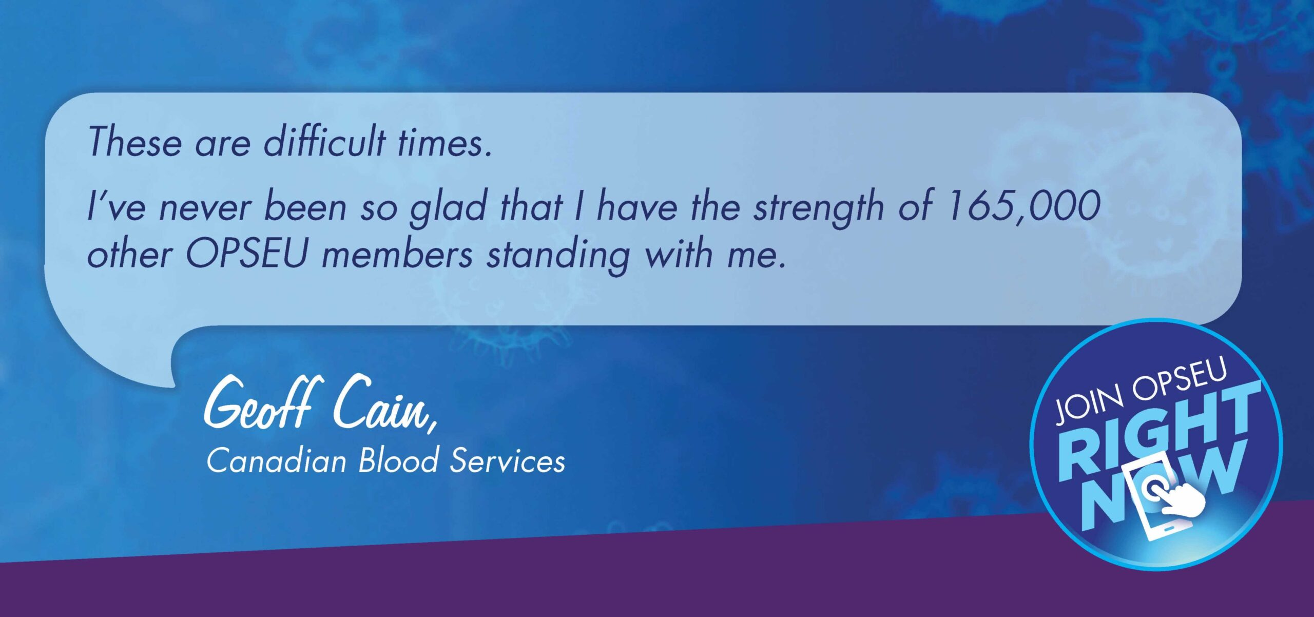 Lifelabs Testimonial: These are difficult times. I've never been so glad to have the strength of 165,000 other OPSEU members standing with me.