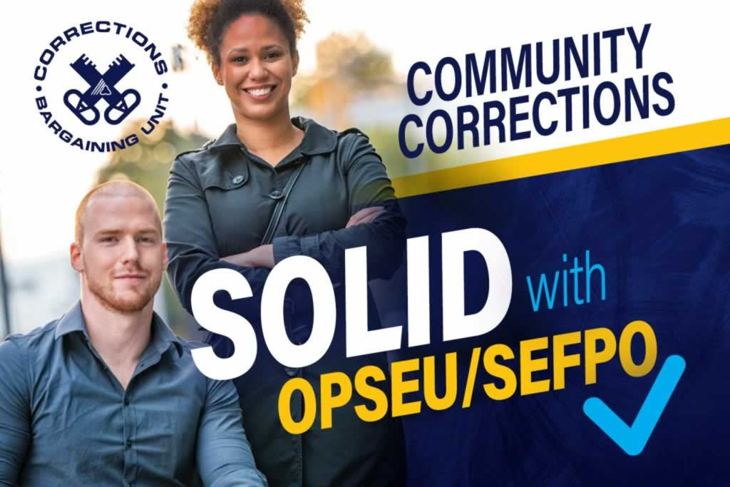Community Corrections: Solid with OPSEU/SEFPO