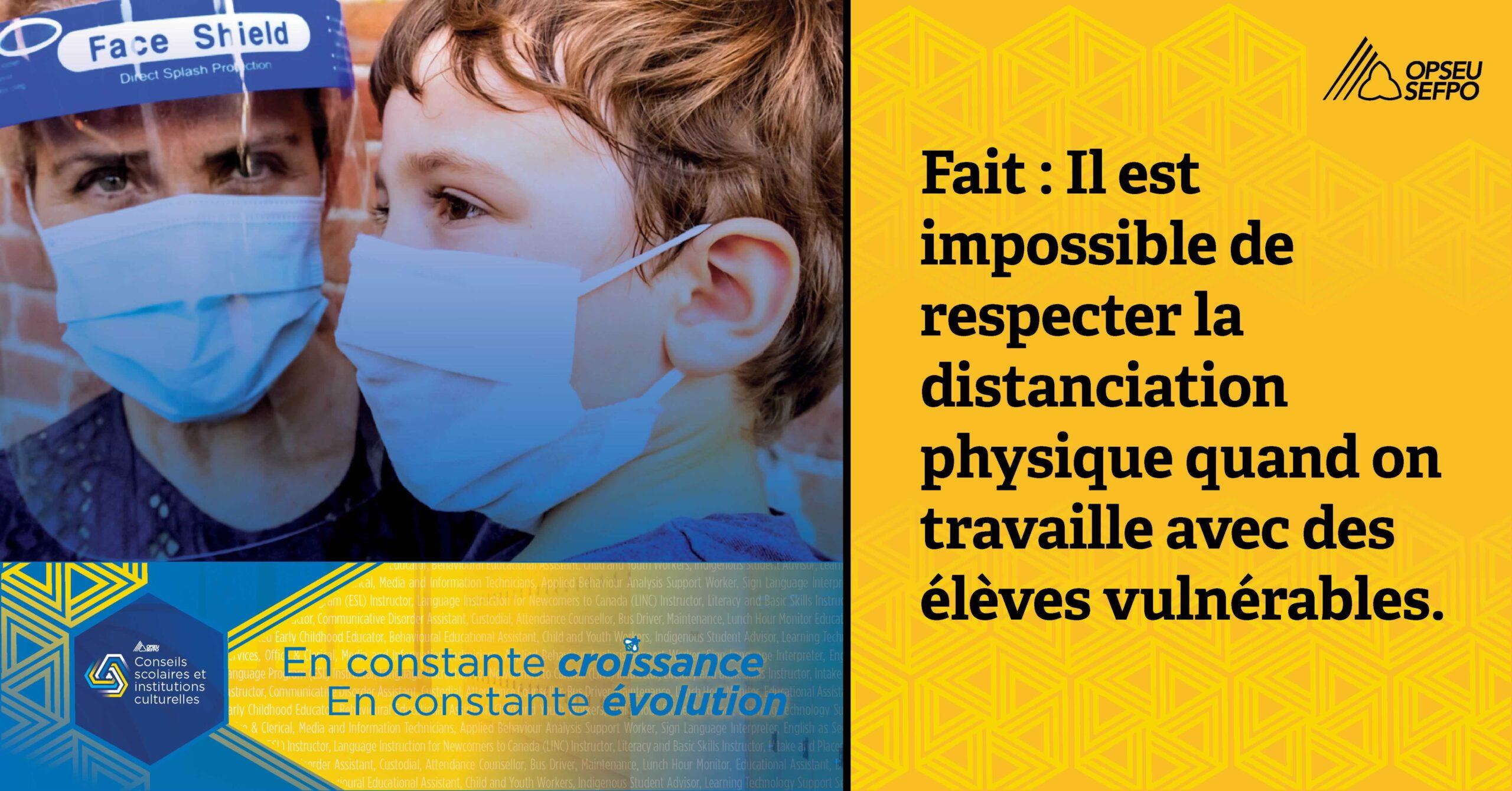 FAIT: Il est impossible de respecter la distanciation physique quand on travaille avec des élèves vulnérables.